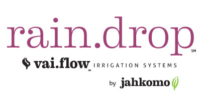 Rain.Drop Vai.Flow Irrigation Systems